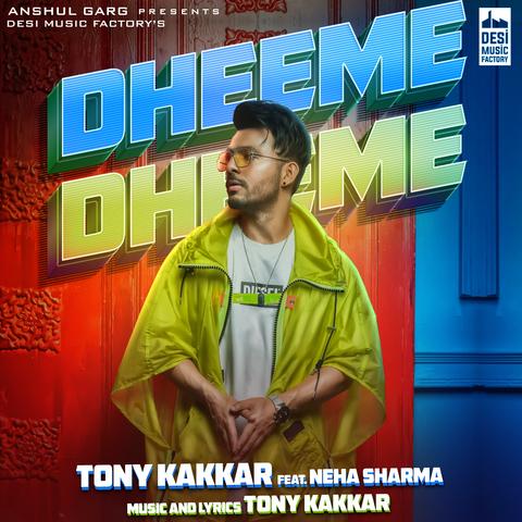 Dheeme Dheeme, Tony Kakkar
