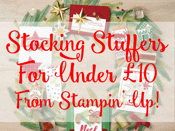 Today's Stocking Stuffers For Under £10 from Stampin' Up!