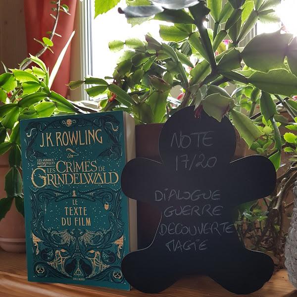 Les animaux fantastiques : Le texte du film, tome 2 : Les crimes de Grindelwald de J. K. Rowling