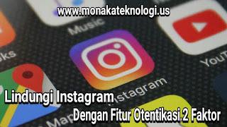 Cara Mengaktifkan Otentikasi 2 Faktor Instagram