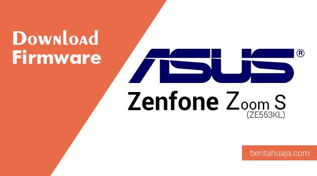 Download Firmware ASUS Zenfone Zoom S (ZE553KL)