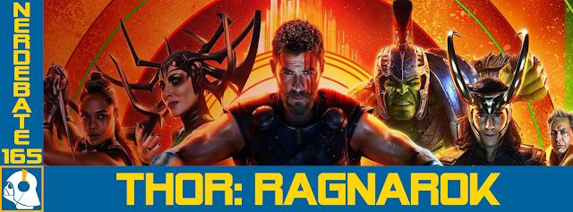 Nerdebate 165 - Thor: Ragnarok