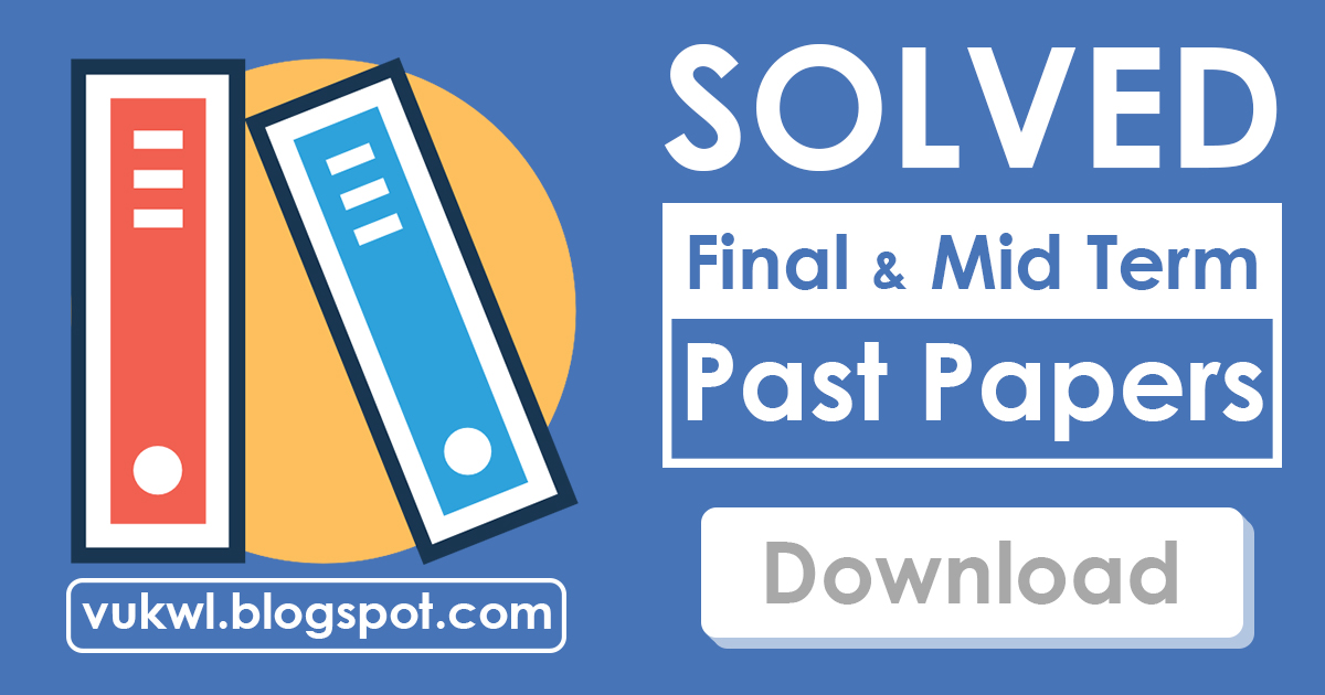 cs302 midterm solved papers Cs302_digital logic design_solved_mid term paper_01 download 2.