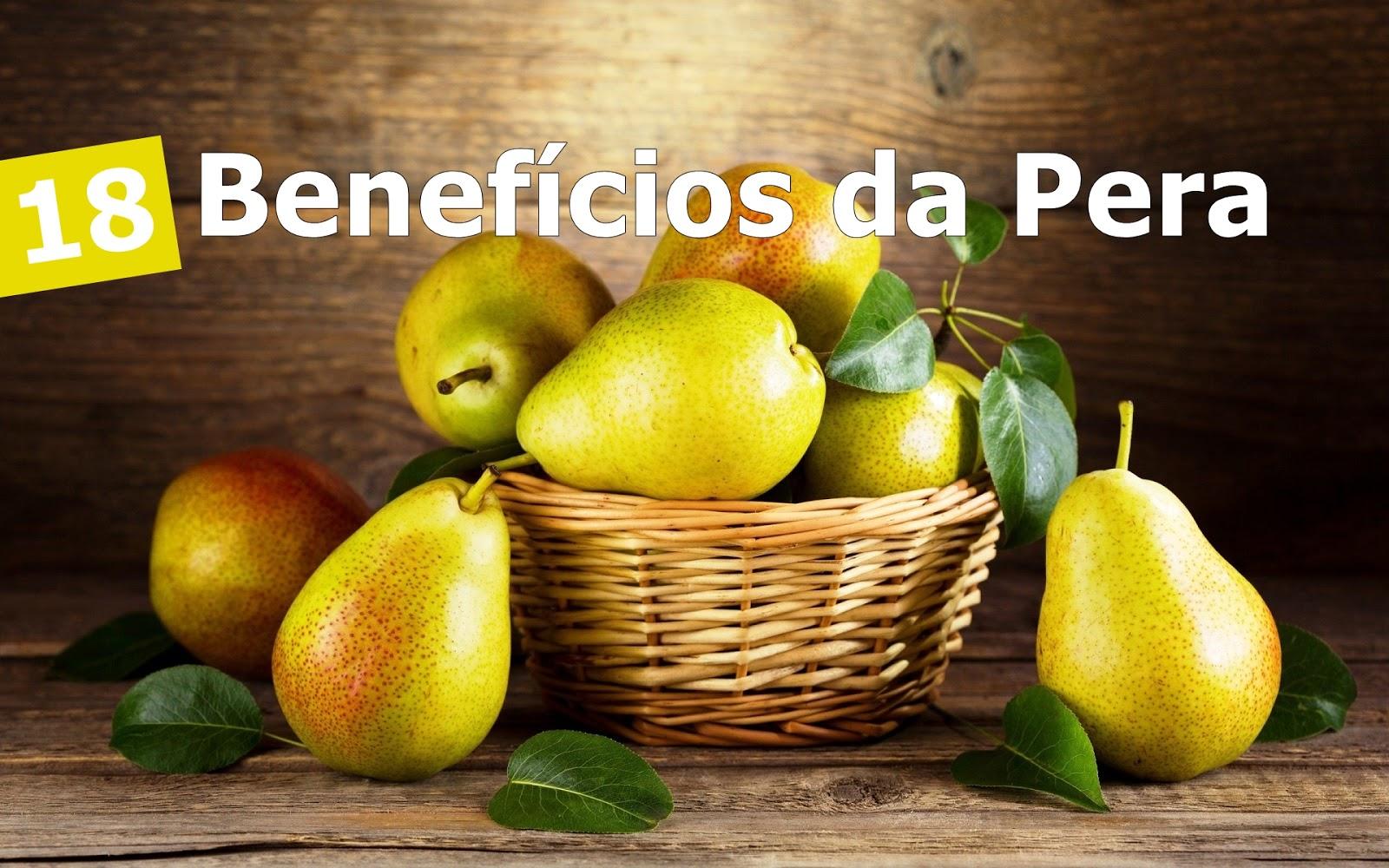 18 benefícios da pera para a saúde e seu valor nutritivo