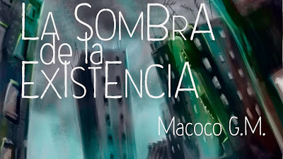 """""""La sombra de la existencia"""", de Macoco G.M."""