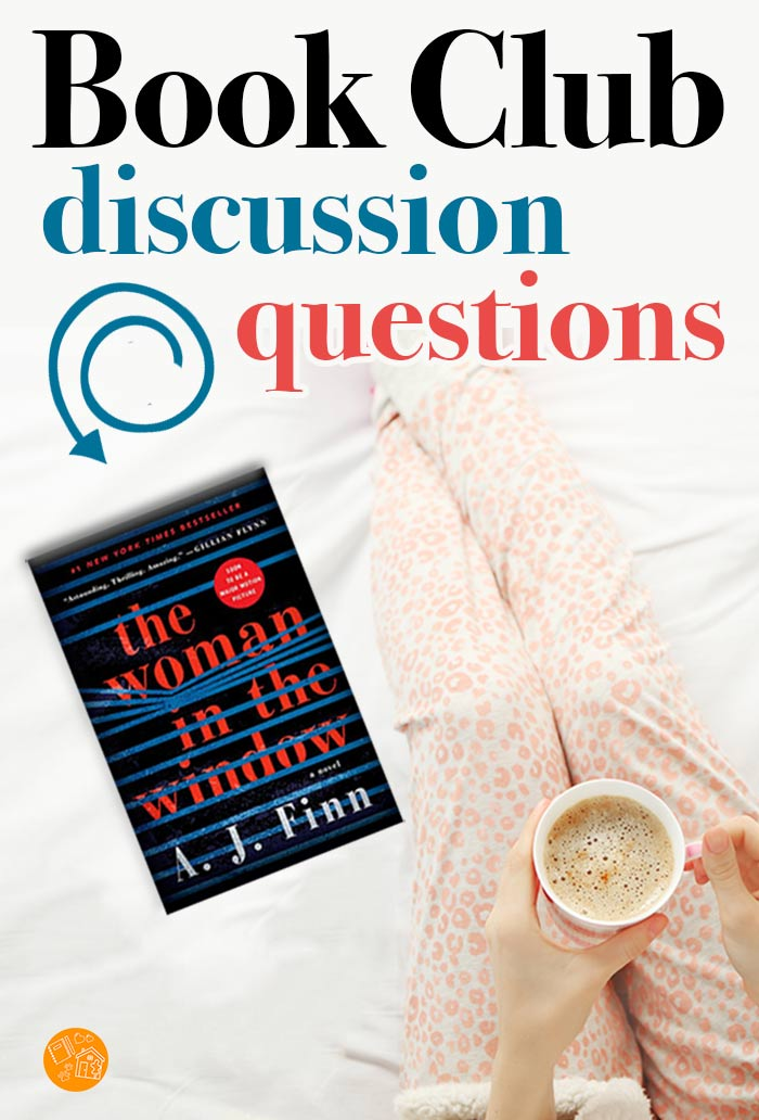 Thought provoking book club questions for The Woman in the Window by A.J. Finn, perfect for your next book club discussion. Get your book club talking with these Woman in the Window book club questions. A great read for fans of The Girl on the Train and Gone Girl. #bookclub #books #thriller #bookreview