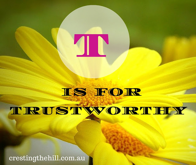 The A-Z of Positive Personality Traits - T is for Trustworthy - www.crestingthehill.com.au