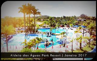 Aldeia Das Águas Park Resort | Janeiro 2017