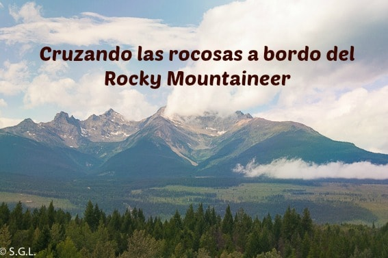 Cruzando las rocosas canadienses a bordo del Rocky Mountaineer