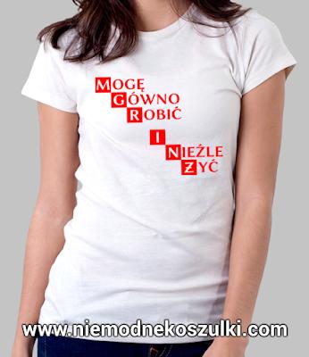 Koszulka MGR INŻ - mogę gówno robić i nieźle żyć