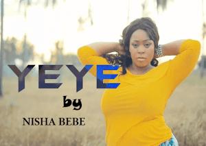 Download Mp3   Nisha Bebee - Yeye