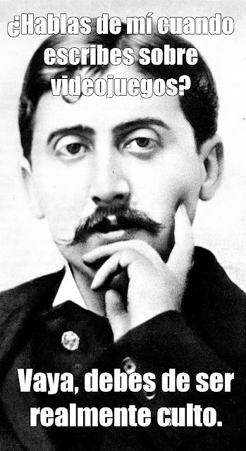 """Sobre una foto de Marcel Proust: """"¿Hablas de mí cuando escribes sobre videojuegos?""""/ """"Vaya, debes de ser realmente culto."""""""