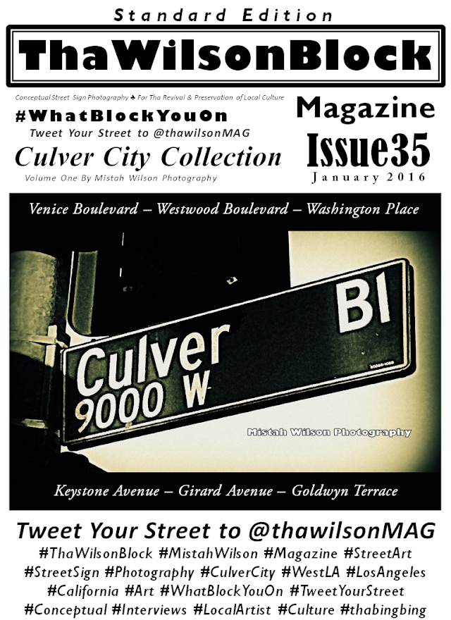 ThaWilsonBlock Magazine Issue35 featuring Culver City, California by Mistah Wilson Photography