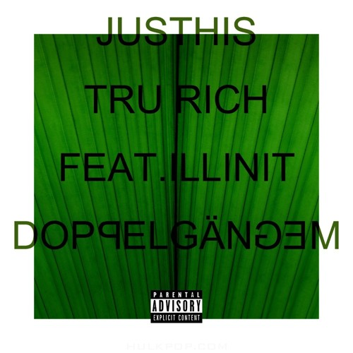 JUSTHIS – Tru Rich (Feat. ILLINIT) – Single