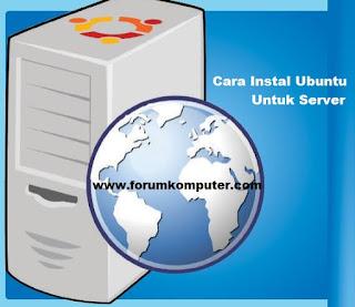 Cara Instal Ubuntu Untuk Server Lengkap Dengan Gambar