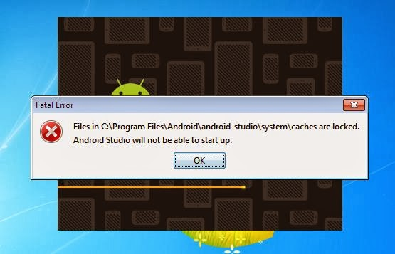 Files in c:program FilesAndroid-studiosystemcache are locked. Android Studio will not be able to start up.