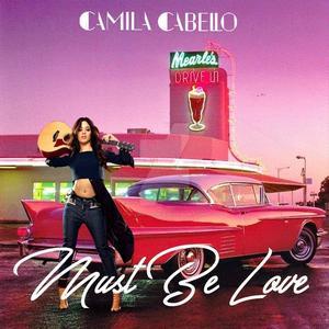 Baixar Música Must Be Love - Camila Cabello - Mp3