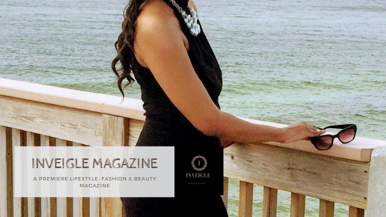 Inveigle Magazine | Lifestyle Magazine | Tips on Fashion, Travel, Health, Love, Fitness, and Beauty