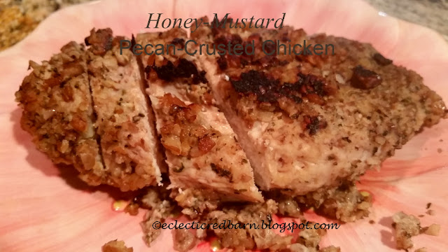 Eclectic Red Barn: Honey-Mustard Pecan-Crusted Chicken