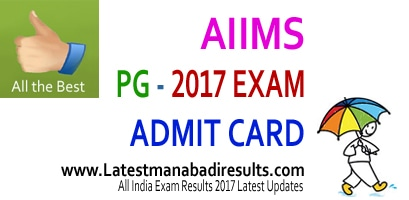 AIIMS PG Admit Card 2017, AIIMS MDS Admit Card 2017, AIIMS MBBS Admit Card 2017