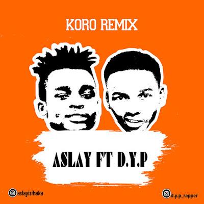 Aslay ft Dyp – Kolo (KORO) (Remix)
