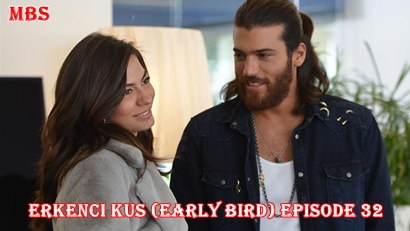 Episode 33 Erkenci Kuş (Early Bird): Summary And Trailer | Full Synopsis