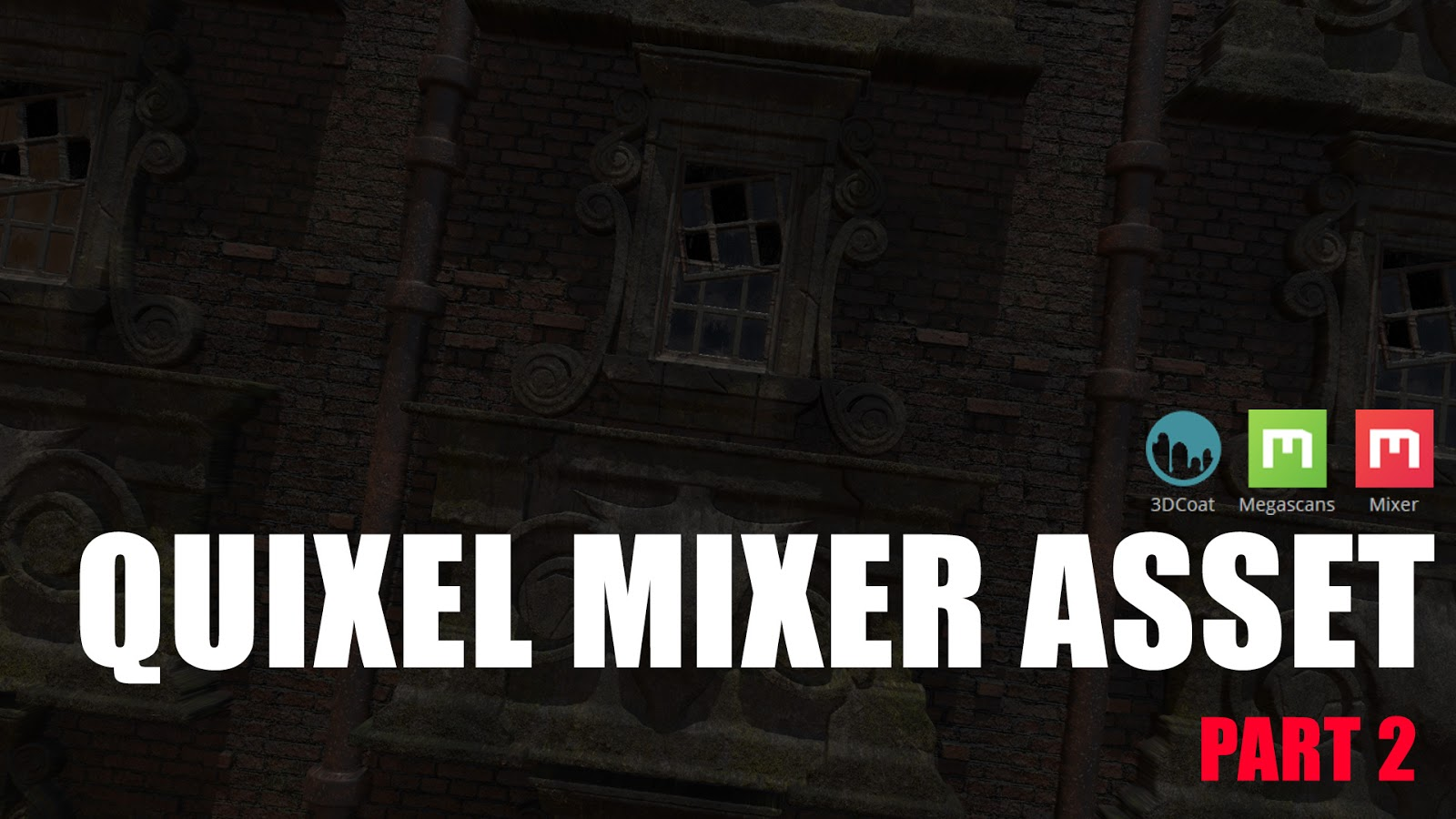QUIXEL_MIXER_ASSET_part_2_youtube.jpg