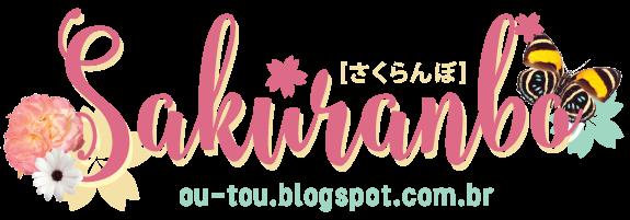 S a k u r a n b o     ou-tou.blogspot.com.br
