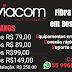 FIBRA ÓPTICA EM BOSSOROCA DA VIACOM INTERNET
