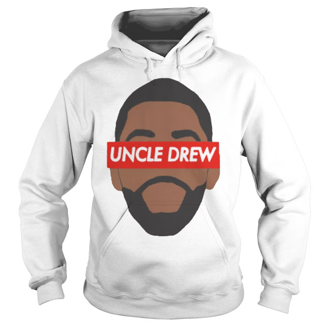 KYRIE IRVING UNCLE DREW Hoodie, KYRIE IRVING UNCLE DREW Sweatshirt, KYRIE IRVING UNCLE DREW Shirt