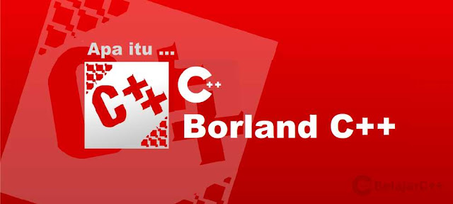 Pengertian C++ dan Borland C++ - belajar c++