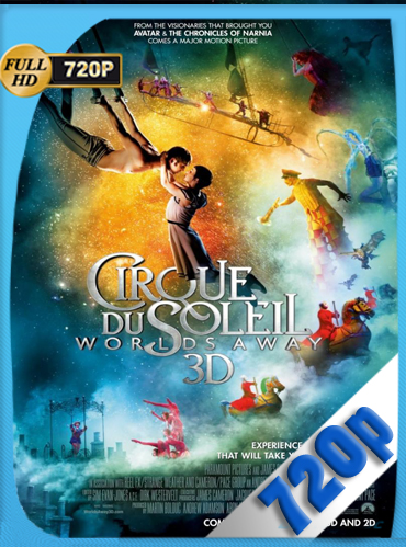 Cirque du Soleil Mundos lejanos (2012) HD [720p] Latino Dual [GoogleDrive] TeslavoHD