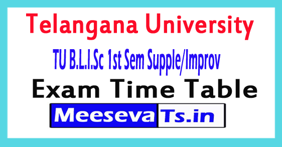 Telangana University B.L.I.Sc 1st Sem Supple/Improv Time Table 2017