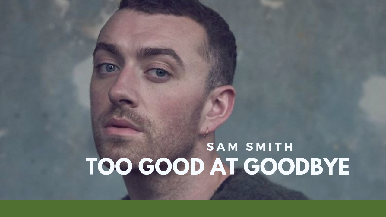 sam smith too good at goodbyes lirik dan terjemahan