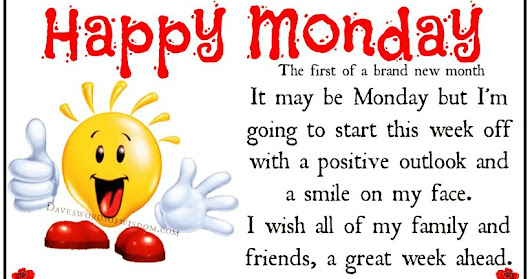 Happy Monday - The first of a new month.