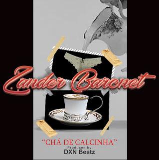 Zander Baronet - Chá de Calcinha (2017) [DOWNLOAD]