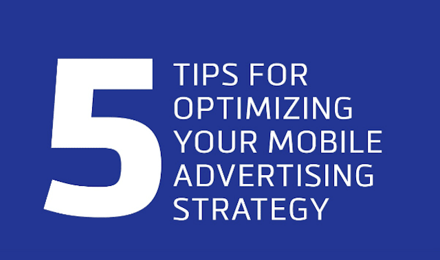 5 Tips for Optimizing Your Mobile Advertising Strategy