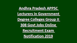 Andhra Pradesh APPSC Lecturers in Government Degree Colleges Group II 308 Govt Jobs Online Recruitment Exam Notification 2019