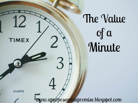 A Purpose And A Promise The Value Of A Minute