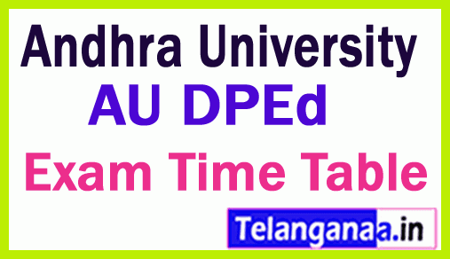 Andhra University D P Ed Exam Time Table