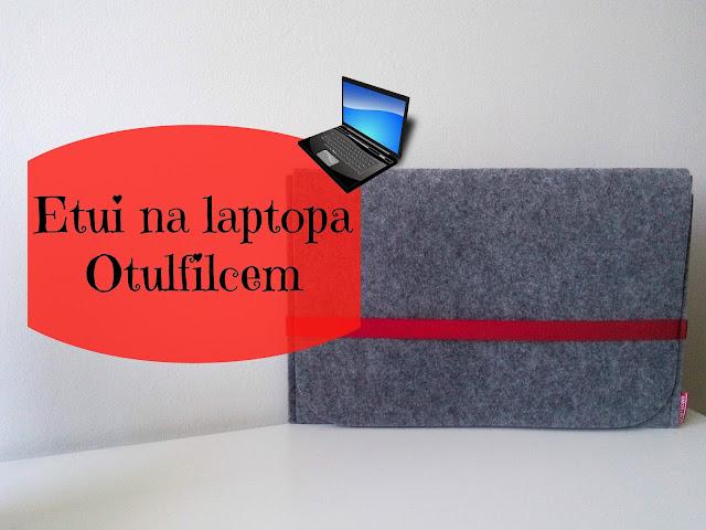RECENZJA: Etui na laptopa | Otulfilcem