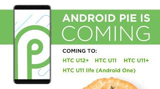 HTC U12+, U11+, life 9.0 pie
