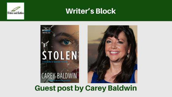 Writer's Block, guest post by Carey Baldwin