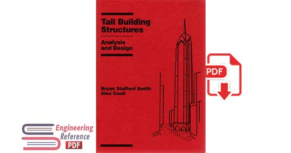 Tall Building Structures: Analysis and Design Hardcover by Bryan Stafford Smith, Alex Coull