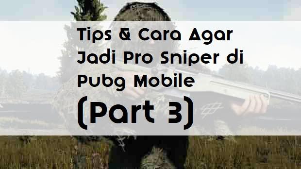cara menembak menggunakan sniper pubg mobile