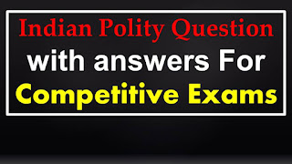 Indian Polity Question with answers Focus on Lok Sabha and Rajya Sabha