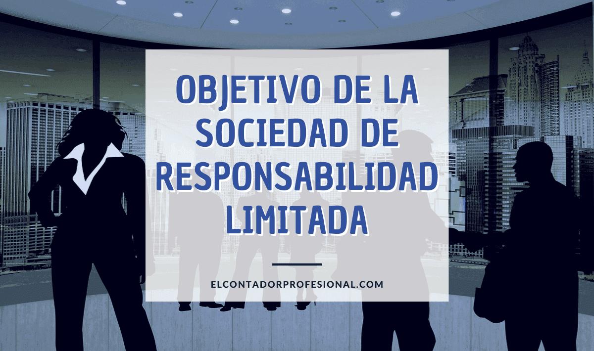 objetivo de la sociedad de responsabilidad limitada