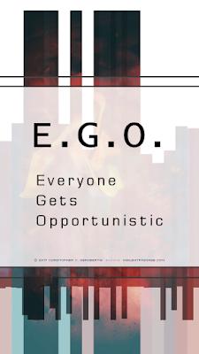 EGO Copyright 2017 Christopher V. DeRobertis. All rights reserved. insilentpassage.com