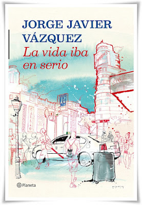 La vida iba en serio, Jorge Javier Vázquez