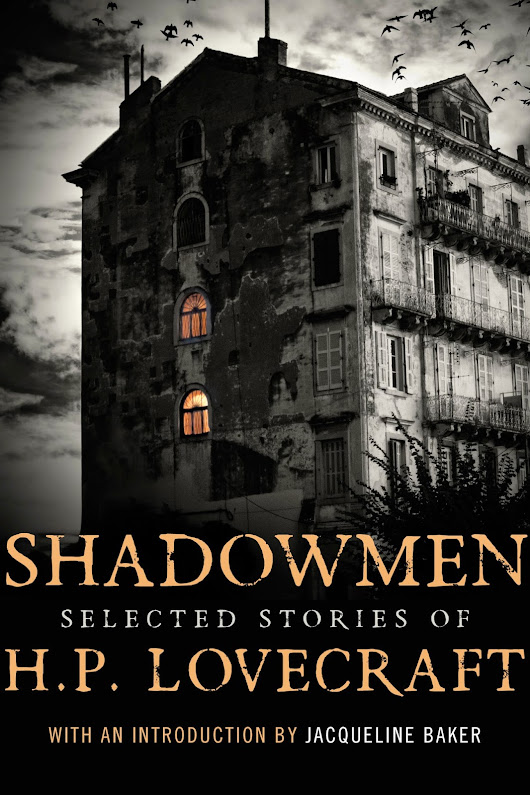 Shadowmen: Selected Stories of H.P. Lovecraft